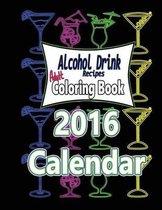 Alcohol Drink Adult Coloring Book 2016 Calendar