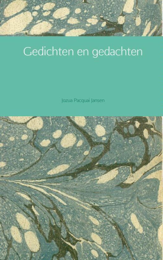 Gedichten en gedachten - Jozua Pacquai Jansen | Fthsonline.com
