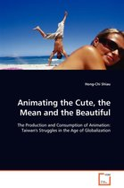 Animating the Cute, the Mean and the Beautiful