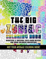 The Big Zodiac Coloring Book - Not Your Average Coloring Book!