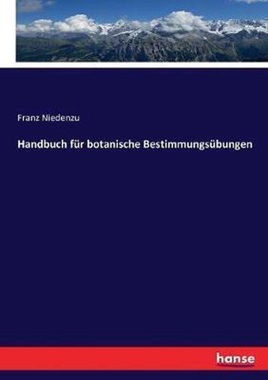 Handbuch fur botanische Bestimmungsubungen