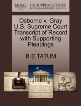 Osborne V. Gray U.S. Supreme Court Transcript of Record with Supporting Pleadings