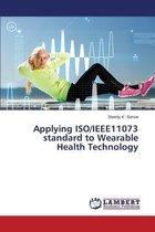 Applying ISO/Ieee11073 Standard to Wearable Health Technology