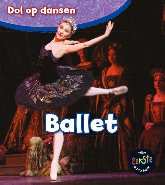 Dol op dansen - Ballet - Angela Royston  