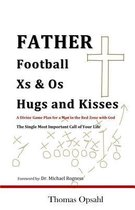 Father Football Xs & Os Hugs and Kisses