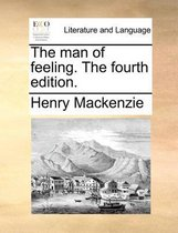 The Man of Feeling. the Fourth Edition.