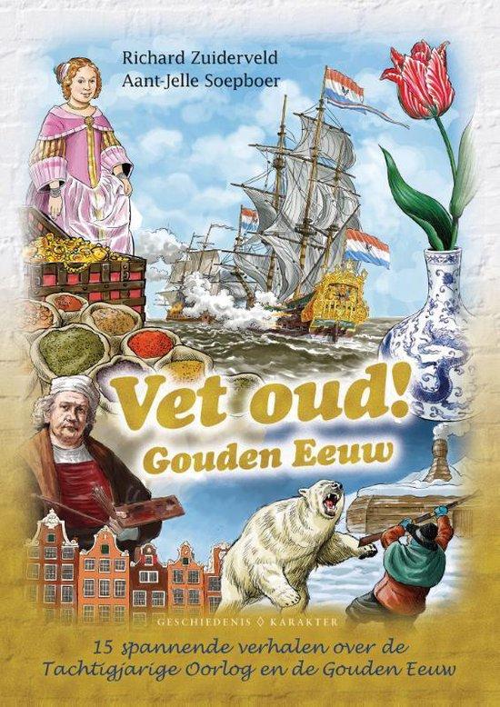Boek cover Vet oud! Gouden Eeuw van Richard Zuiderveld (Hardcover)