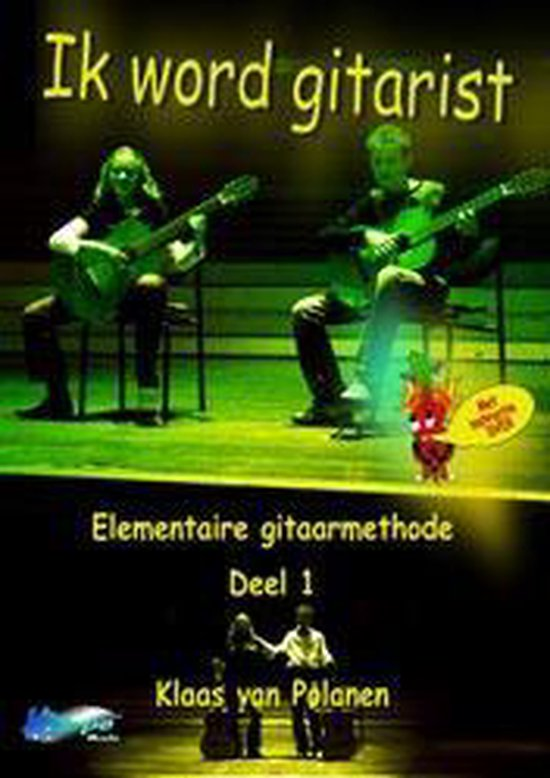 Ik word gitarist deel 1 - Gitaar methode voor beginners met audio/video ondersteuning - K. van Polanen |