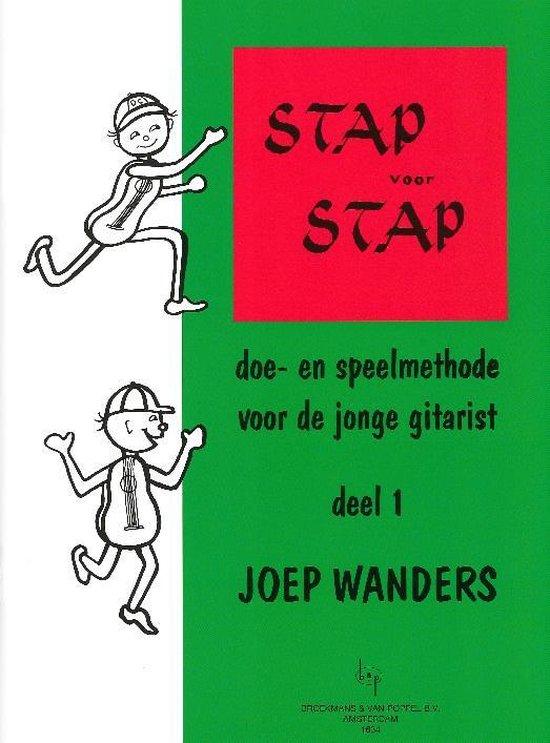 Stap voor stap Deel 1 (Doe- en speelmethode voor de jonge gitarist) - Joep Wanders  