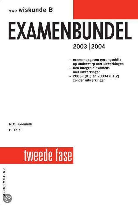 Vwo Wiskunde-B Examenbundel 2E Fase - P. Thiel  