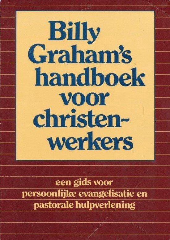 Billy Graham's handboek voor christen-werkers - Billy Graham |