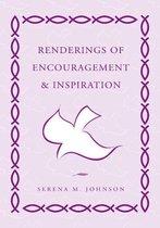 Renderings of Encouragement & Inspiration