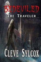 Bedeviled - The Traveler