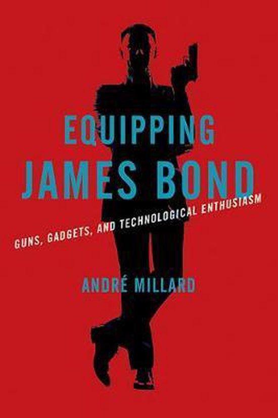 Boek cover Equipping James Bond van Andre Millard (Hardcover)