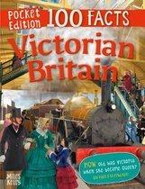 100 Facts Victorian Britain Pocket Edition