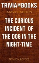 The Curious Incident of the Dog in the Night-Time by Mark Haddon (Trivia-On-Books)