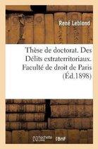 These de doctorat . Des Delits extraterritoriaux. Faculte de droit de Paris