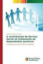 A Contribuicao Do Servico Social No Tratamento de Dependentes Quimicos