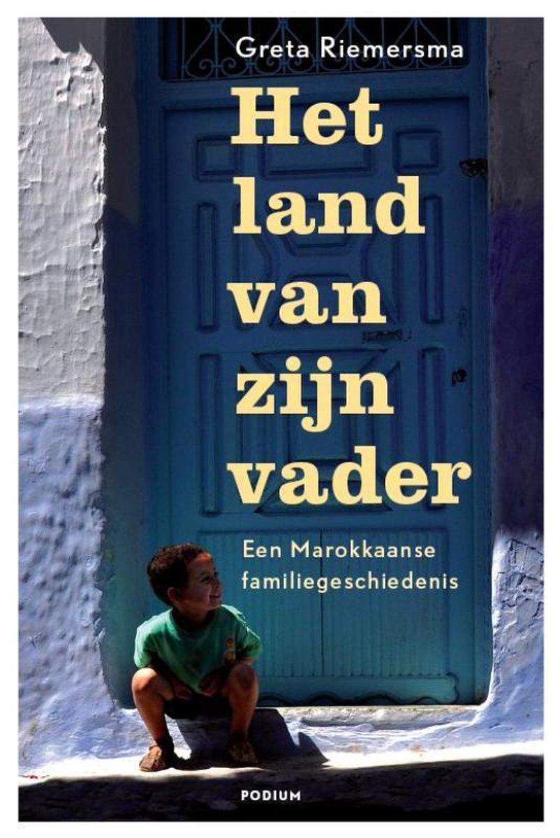 bol.com   Het land van zijn vader. Een Marokkaanse familiegeschiedenis,  Greta Riemersma  ...