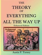 The Theory of Everything All the Way Up Enhanced Print