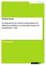 La Imposici�N De Valores Materialistas En Diferentes �Mbitos En Gertrudis G�Mez De Avellaneda's 'sab'