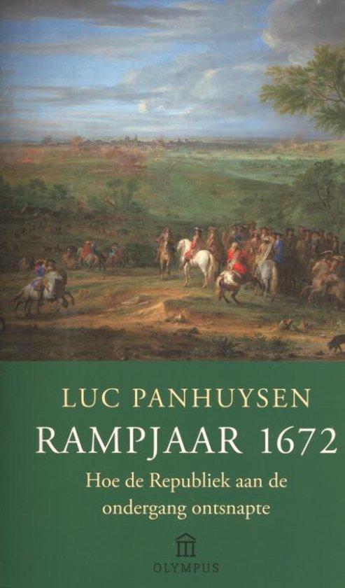 Rampjaar 1672 - Luc Panhuysen | Fthsonline.com