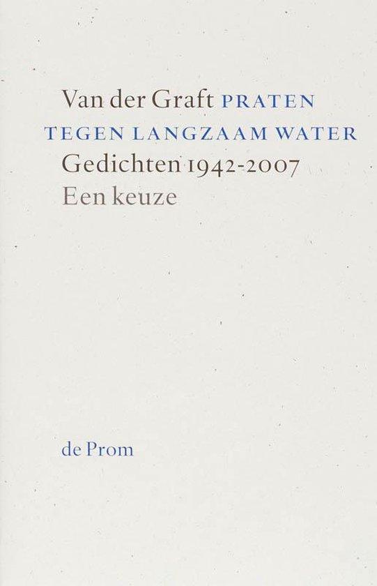 Boek cover Praten tegen Langzaam Water van Guillaume van der Graft