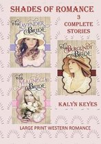 Large Print Western Romance: Shades of Romance: 3 Complete Stories