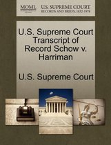 U.S. Supreme Court Transcript of Record Schow V. Harriman