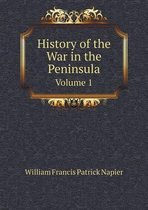 History of the War in the Peninsula Volume 1