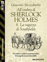 All'ombra di Sherlock Holmes - 8. La ragazza di Southfields
