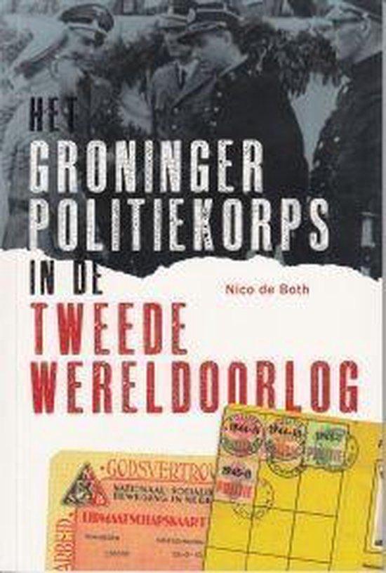 Het Groninger politiekorps in de Tweede Wereldoorlog - none pdf epub