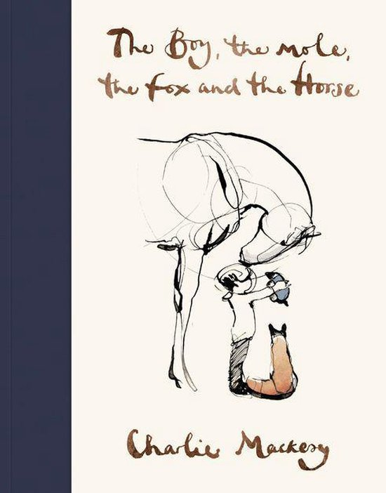 Boek cover The Boy, the Mole, the Fox and the Horse van Charlie Mackesy (Onbekend)