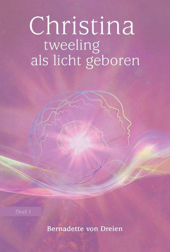 Boek cover Christina 1 -   Tweeling als licht geboren van Bernadette Von Dreien (Paperback)