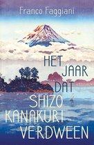 Boek cover Het jaar dat Shizo Kanakuri verdween van Franco Faggiani (Paperback)