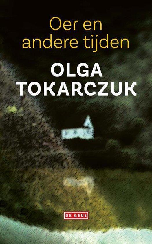 Oer en andere tijden - Olga Tokarczuk |