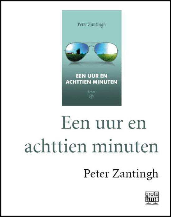 Een uur en achttien minuten - grote letter - Peter Zantingh | Fthsonline.com