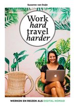 Boek cover Work hard, travel harder van Suzanne van Duijn (Hardcover)