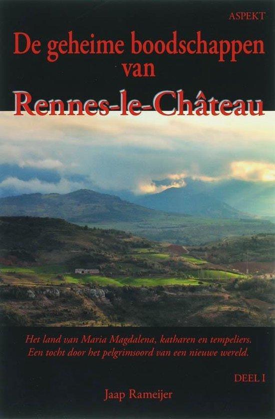 De geheime boodschappen van Rennes-le-Chateau 1 - J. Rameijer  