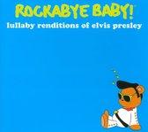 Rockabye Baby! Lullaby Renditions Of Elvis