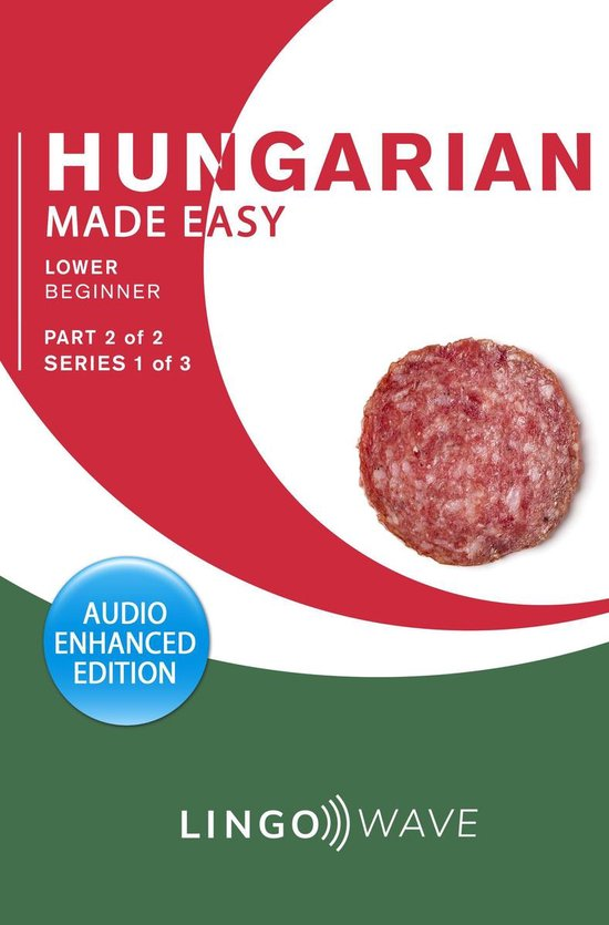 Hungarian Made Easy - Lower Beginner - Part 2 of 2 - Series 1 of 3