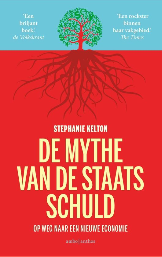 Boek cover De mythe van de staatsschuld van Stephanie Kelton (Onbekend)