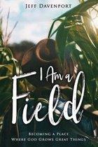 I am a Field