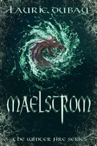 Maelstrom (Book V of the Winter Fire Series)