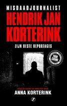 True Crime  -   Misdaadjournalist Hendrik Jan Korterink