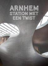 Arnhem. Station met een twist