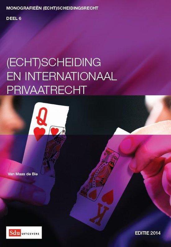Cover van het boek '(Echt)scheiding en internationaal privaatrecht / Editie 2014' van A. van Maas de Bie