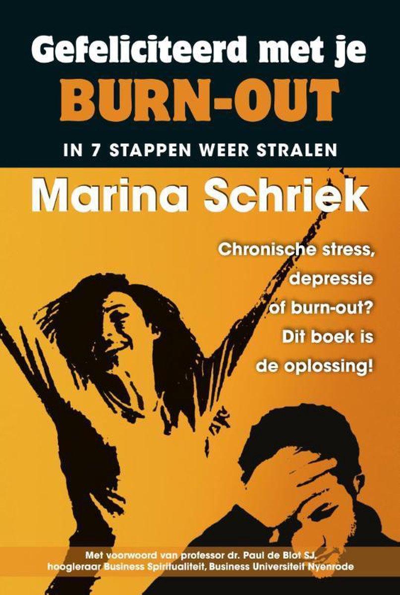 Gefeliciteerd met je burn-out - Marina Schriek