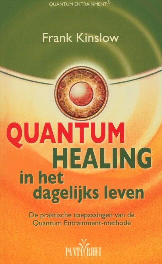 Cover van het boek 'Quantum healing in het dagelijks leven' van Frank Kinslow