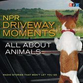 NPR Driveway Moments All About Animals